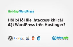 Hỏi bị lỗi file .htaccess khi cài đặt WordPress trên Hostinger?
