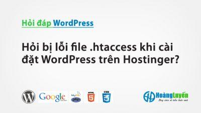 Hỏi bị lỗi file .htaccess khi cài đặt WordPress trên Hostinger?