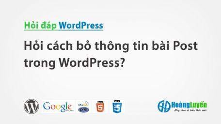 Hỏi cách bỏ thông tin bài Post trong WordPress?