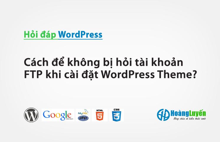 Cách để không bị hỏi tài khoản FTP khi cài đặt WordPress Theme?
