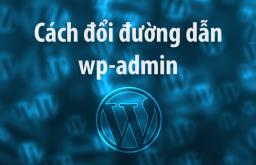 Hỏi cách đổi đường dẫn wp-admin trong WordPress?