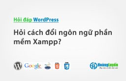 Hỏi cách đổi ngôn ngữ phần mềm Xampp?
