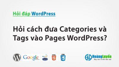 Hỏi cách đưa Categories và Tags vào Pages WordPress?