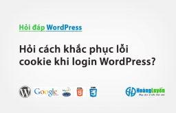 Hỏi cách khắc phục lỗi cookie khi login WordPress?