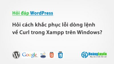 Hỏi cách khắc phục lỗi dòng lệnh về Curl trong Xampp trên Windows?