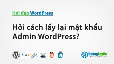 Hỏi cách lấy lại mật khẩu Admin WordPress?