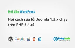 Hỏi cách xử lý lỗi Joomla 1.5.x chạy trên PHP 5.4.x?