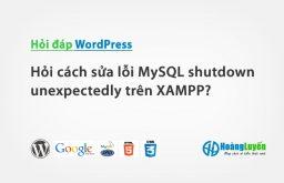 Hỏi khắc phục lỗi MySQL shutdown unexpectedly trên XAMPP?