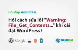 Hỏi cách sửa lỗi Warning: File_Get_Contents… khi cài đặt WordPress?