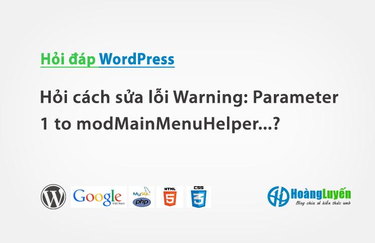 Hỏi cách sửa lỗi Warning: Parameter 1 to modMainMenuHelper...?