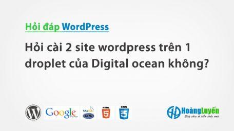 Hỏi cài 2 site wordpress trên 1 droplet của Digital ocean không?