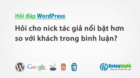 Hỏi cho nick tác giả nổi bật hơn so với khách trong bình luận trong WordPress?