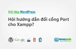 Hỏi hướng dẫn đổi cổng Port cho Xampp?
