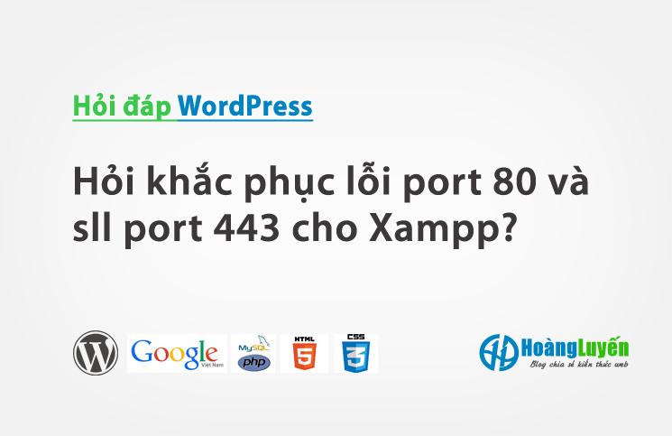 hoi-khac-phuc-loi-port-80-va-sll-port-443-cho-xampp