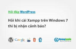 Hỏi khi cài Xampp trên Windows 7 thì bị nhận cảnh báo?