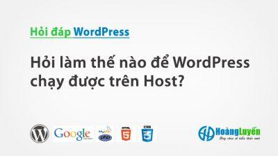 Hỏi làm thế nào để cài đặt WordPress chạy trên Host?