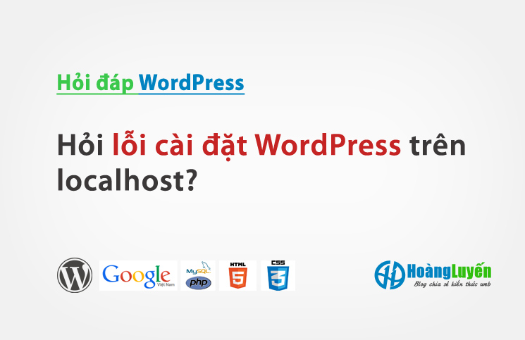 Hỏi lỗi cài đặt WordPress trên localhost?