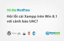 Hỏi lỗi cài Xampp trên Win 8.1 với cảnh báo UAC?