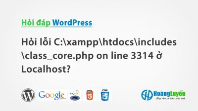 Hỏi lỗi E:\xampp\htdocs\includes\class_core.php on line 3314 ở Localhost?