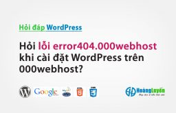 Hỏi lỗi error404.000webhost khi cài đặt WordPress trên 000webhost?