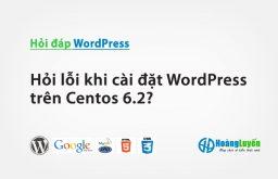 Hỏi lỗi khi cài đặt WordPress trên Centos 6.2?