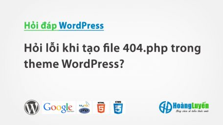 Hỏi lỗi khi tạo file 404.php trong theme WordPress?