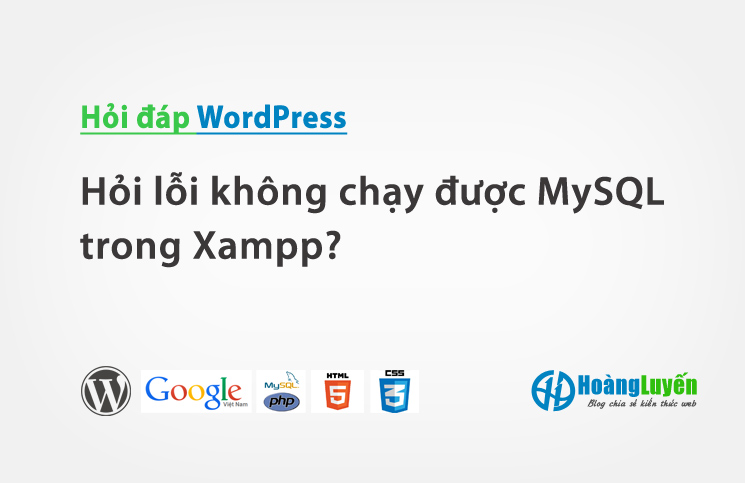 Hỏi lỗi không chạy được MySQL trong Xampp?