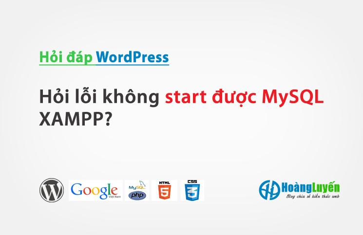 Hỏi lỗi không start được MySQL XAMPP?