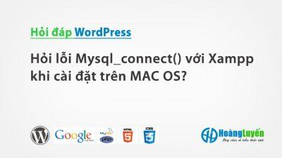 Hỏi sửa lỗi Mysql_connect() với Xampp khi cài đặt trên MAC OS?