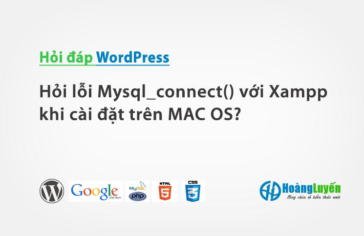 hoi-loi-mysql_connect-voi-xampp-khi-cai-dat-tren-mac-os