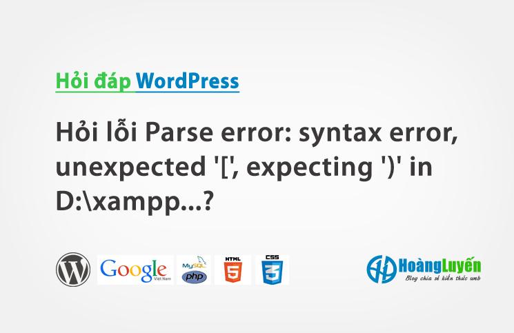 Hỏi lỗi Parse error: syntax error, unexpected'[', expecting')' in D:xampp...?