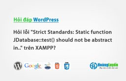 "Hỏi lỗi ""Strict Standards: Static function JDatabas…"" trên XAMPP?"