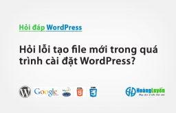 Hỏi lỗi tạo file mới trong quá trình cài đặt WordPress?