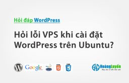 Hỏi lỗi VPS khi cài đặt WordPress trên Ubuntu?