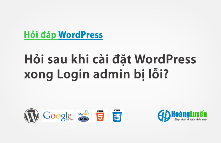 Hỏi lỗi sau khi cài đặt WordPress xong Login admin bị lỗi?