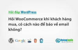 Hỏi WooCommerce khi khách hàng mua, có cách nào để báo về email không?