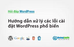 Hướng dẫn xử lý các lỗi cài đặt WordPress phổ biến – Phần 1