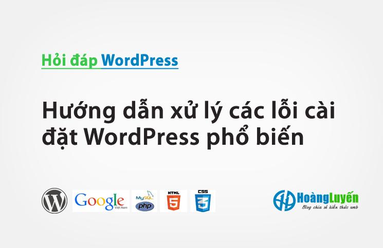 Hướng dẫn xử lý các lỗi cài đặt WordPress phổ biến