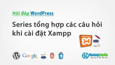 Series tổng hợp các lỗi khi cài đặt Xampp – Phần 5