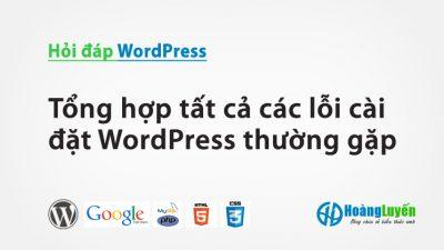 Tổng hợp tất cả các lỗi cài đặt WordPress thường gặp – Phần 3