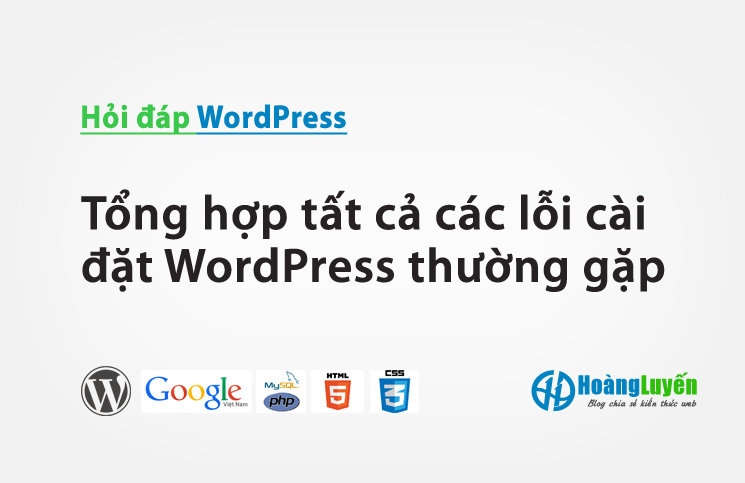 Tổng hợp tất cả các lỗi cài đặt WordPress thường gặp