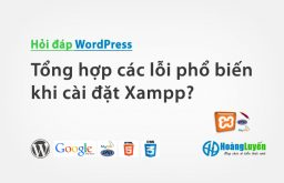 Tổng hợp các lỗi phổ biến khi cài đặt Xampp? – Phần 1