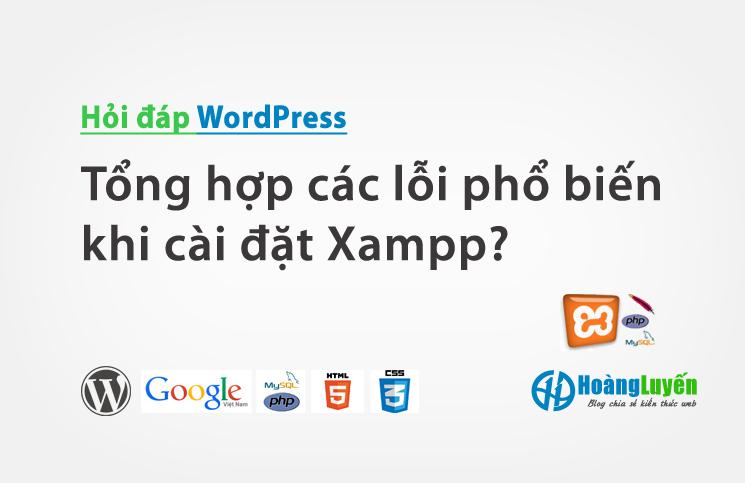 Tổng hợp các lỗi phổ biến khi cài đặt Xampp?