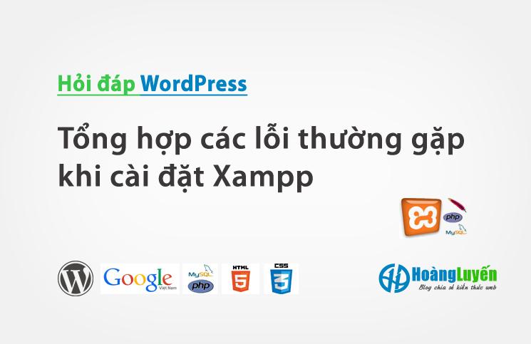 Tổng hợp các lỗi thường gặp khi cài đặt Xampp