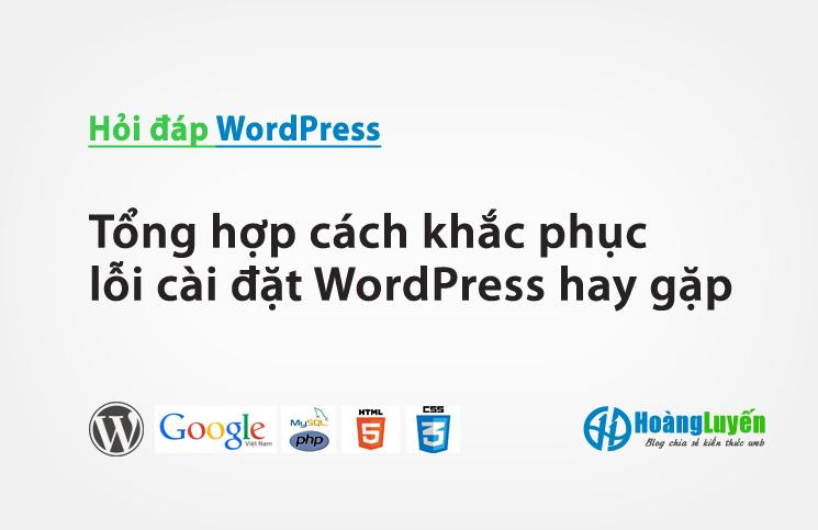 Tổng hợp cách khắc phục lỗi cài đặt WordPress hay gặp