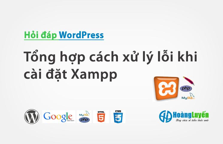 Tổng hợp cách xử lý lỗi khi cài đặt Xampp