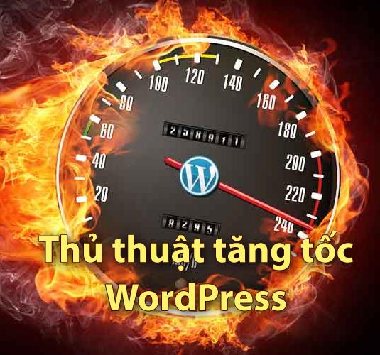 10 thủ thuật tăng tốc WordPress hiệu quả
