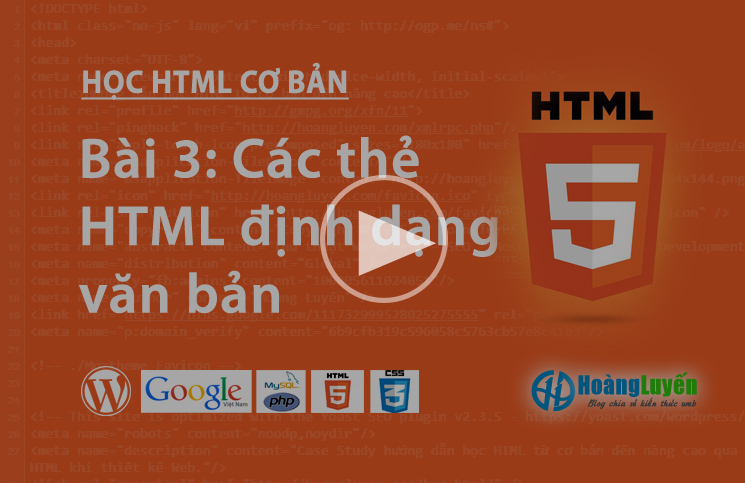 Video học HTML: thẻ định dạng văn bản trong HTML