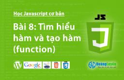 Tìm hiểu hàm và tạo hàm (function) trong Javascript