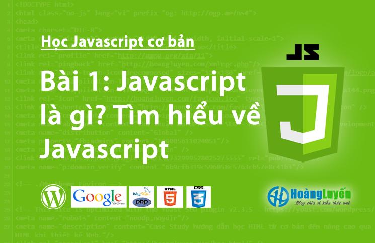 Javascript là gì? Tìm hiểu về Javascript